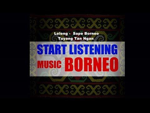 ♫ Leleng  -  Sape Borneo Tuyang Tan Ngan ►Music Borneo