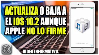 INSTALA iOS 10.2 AUNQUE APPLE NO LO FIRME   FUTURE RESTORE   VIDEO INFORMATIVO
