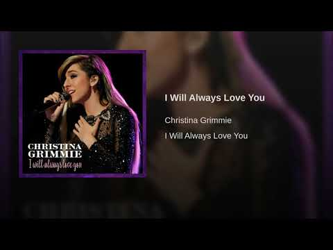 I Will Always Love You - Christina Grimmie - New Single