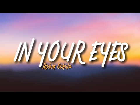 Robin Schulz - In Your Eyes (Lyrics)