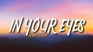 Robin Schulz - In Your Eyes (Lyrics)
