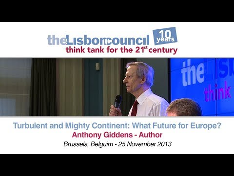 Turbulent and Mighty Continent: What Future for Europe? Anthony Giddens, Full Speech