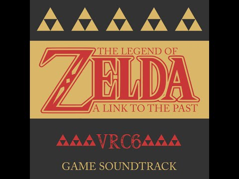 A Link to the Past Full Soundtrack 8-bit VRC6 Remix