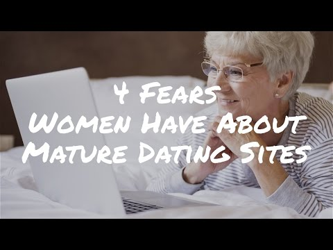 4 Fears Women Have About Mature Dating Sites And What To Do About Them