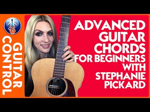 Advanced Guitar Chords For Beginners With Stephanie Pickard Guitar