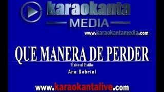 Karaokanta - Ana Gabriel - Que manera de perder