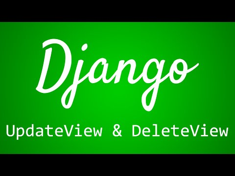 Django Tutorial for Beginners - 32 - UpdateView and DeleteView