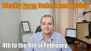 Weekly Forex Review - 4th to the 8th of February