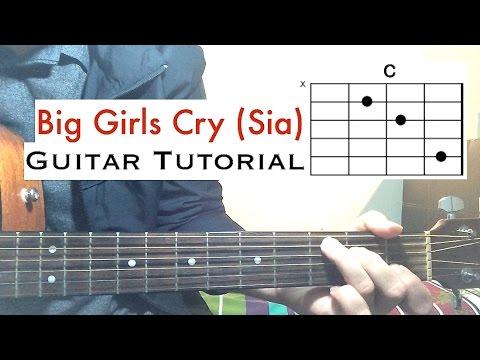Sia Big Girls Cry Guitar Tutorial Chords Lesson Youtube