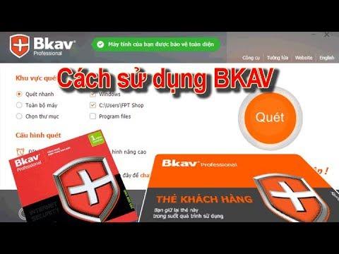 Cách sử dụng Bkav Pro từ A đến Z – Phần mềm diệt virus tốt nhất