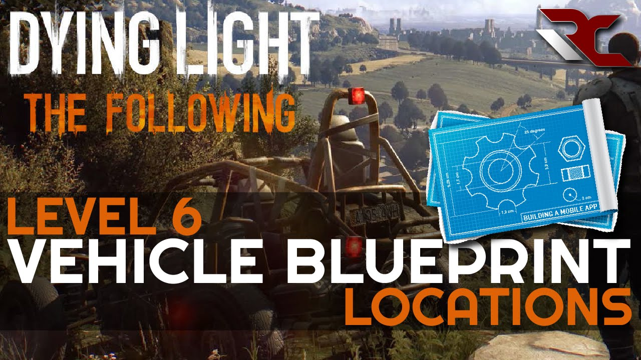 Dying light the following best car part upgrade locations level dying light the following best car part upgrade locations level 6 military blueprints guide malvernweather Gallery