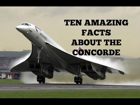 Ten Amazing Facts About The Concorde