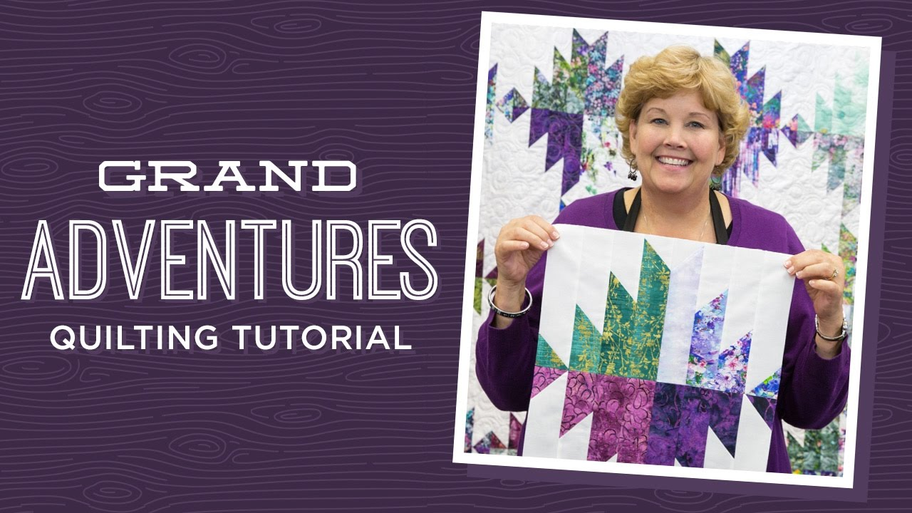 Make A Grand Adventures Quilt With Jenny Youtube