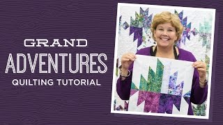 Make a Grand Adventures Quilt with Jenny Doan of Missouri Star! (Video Tutorial)