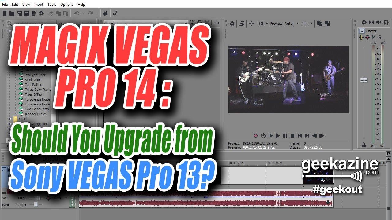 MAGIX VEGAS Pro 14 Video Editor: Should You Upgrade from VEGAS 13?