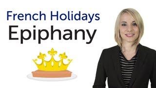 Learn French Holidays - Epiphany - Epiphanie