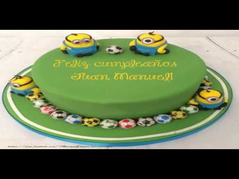Happy Birthday Juan Manuel Feliz Cumpleanos Juan Manuel Youtube