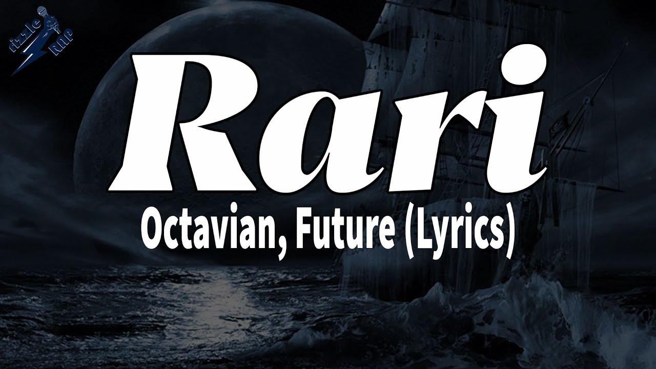 Download Octavian, Future - Rari (Lyrics)   rizzleRap