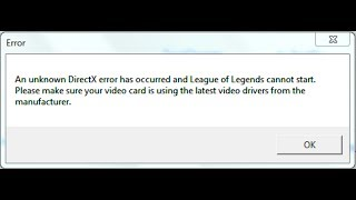How to fix unknown DirectX League of Legends error!