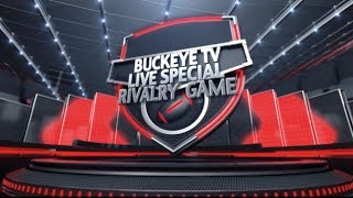 The Rivalry Game - Ohio State Vs. Michigan - Buckeye TV Live Special