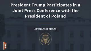 President Trump Holds News Conference with Polish President