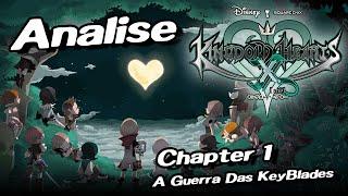 Análise Da Saga Kingdom Hearts Parte 1 [KHX ,Unchained x] [BR] Chapter 1 A Guerra Das KeyBlades