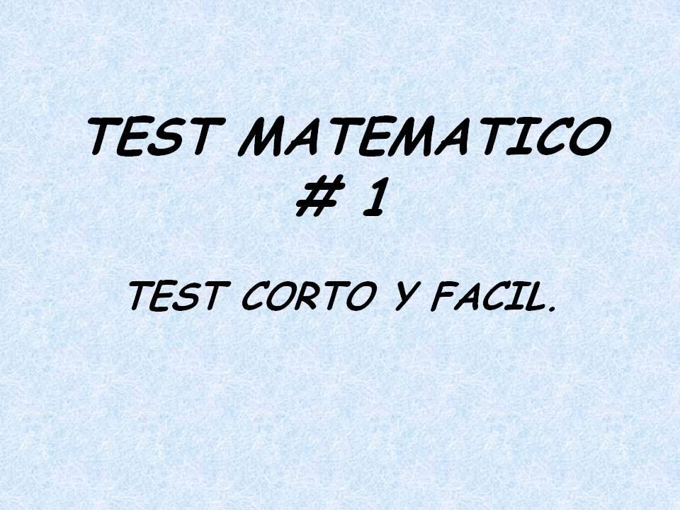 Test Matematico 1 Test Corto Y Facil Juegos Mentales Youtube