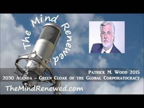 Patrick Wood : 2030 Agenda - Green Cloak of the Global Corporatocracy