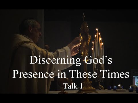Discerning the Presence of God in These Times, Talk 1 with Father Dan Leary