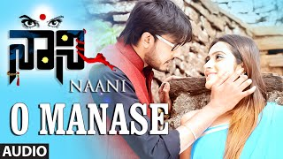 "O Manase Full Song (Audio) || ""Naani"" 