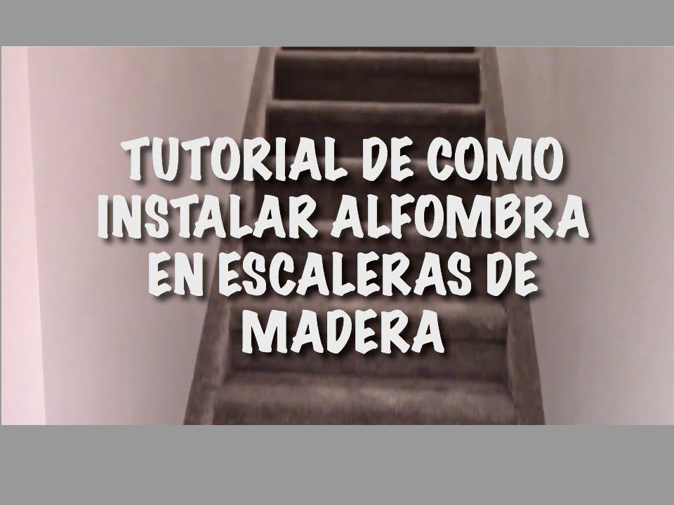 Tutorial de como instalar alfombra en escaleras de madera - Alfombras para escaleras ...