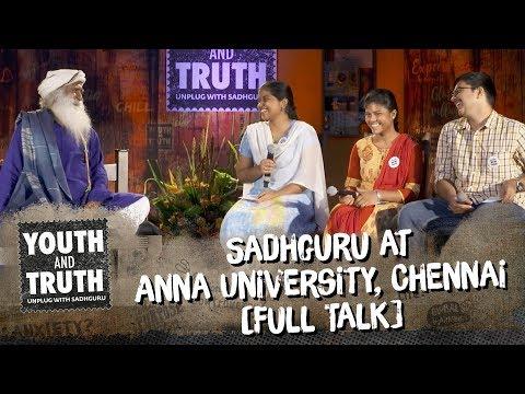 Sadhguru at Anna University, Chennai - Youth and Truth [Full Talk]