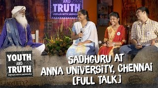 Sadhguru at Anna University, Chennai - Youth and Truth [Full Talk]