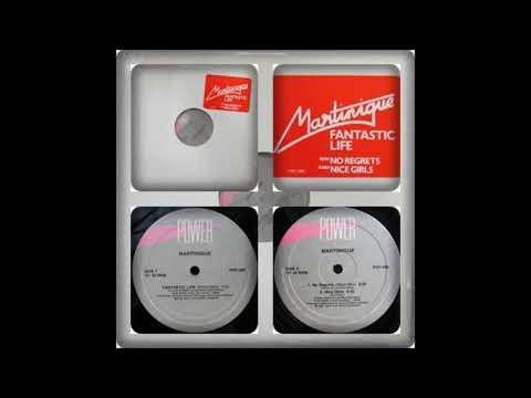 MARTINIQUE - FANTASTIC LIFE / NO REGRETS / NICE GIRLS 1987
