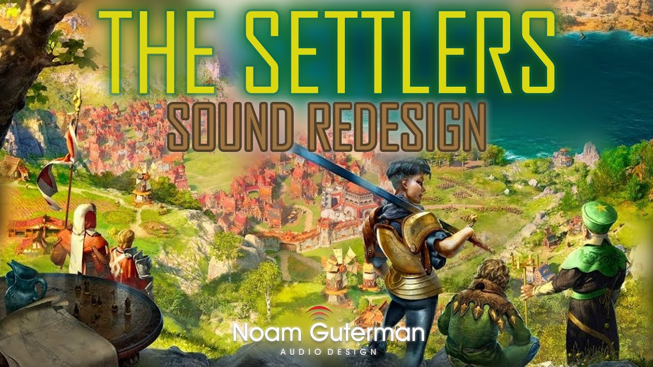 The Settlers Sound Redesign