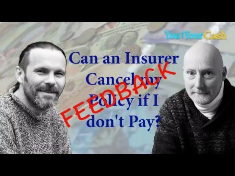 Can an Insurer Cancel my Policy if I Don't Pay? - Feedback