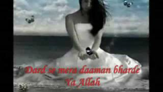 Dard se mera daaman bharde Ya Allah with lyrics {{{Sad SoNg}}}