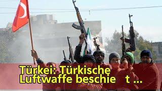 Türkei: Türkische Luftwaffe beschießt kurdische Stellungen in Nordsyrien