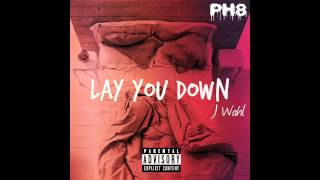J Wahl - Lay You Down
