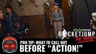 "PRO TIP: What To Call Out Before ""Action!"""