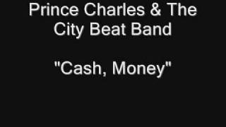 "Prince Charles & The City Beat Band - Cash, Money (12"" Version) [HQ Audio]"