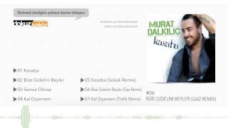 Murat Dalkılıç - Bize Gidelim Beyler (Gaz Remix) (Official Audio)