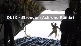 QUIX - Stronger (Achrono Remix)
