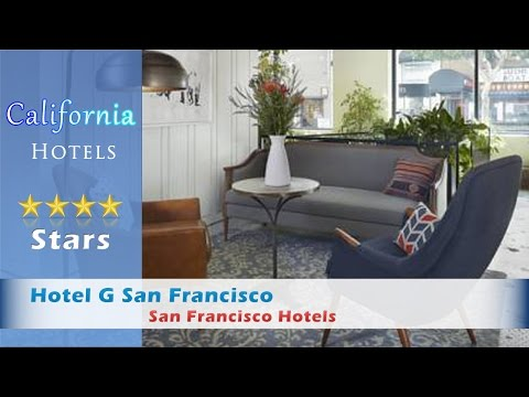 Hotel G San Francisco, San Francisco Hotels - California