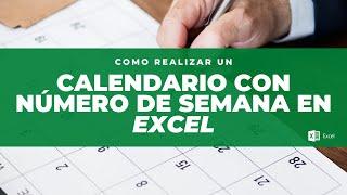 Como realizar un calendario en Excel con número de semana