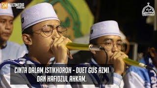 Cinta Dalam istikhoroh - Duet Gus Azmi dan Ahkam. HD