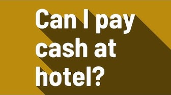 Can I pay cash at hotel?