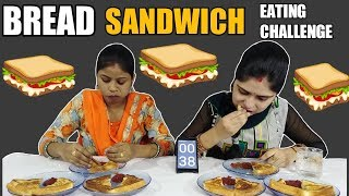 BREAD SANDWICH EATING CHALLENGE | Sandwich Eating Competition | Food Challenge India