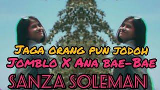 Download Mp3 Jaga Orang Pun Jodoh X Jomblo X Ana Bae-bae X Kasih Slow~sanza Soleman