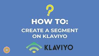 So Erstellen Sie ein Segment auf Klaviyo - E-commerce-Tutorials